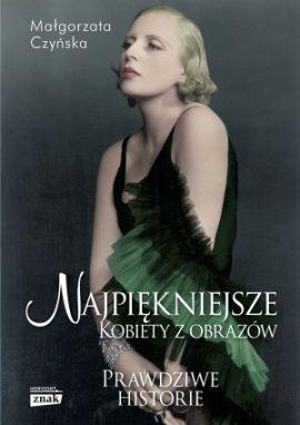 """Artykuł powstał między innymi w oparciu o książkę """"Najpiękniejsze. Kobiety z obrazów"""" Małgorzaty Czyńskiej (Znak Horyzont 2014)."""