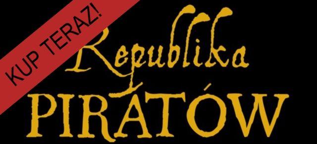 Polecamy - Republika piratów!