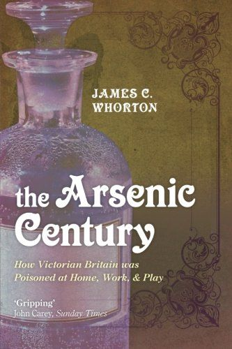 """Artykuł powstał między innymi w oparciu o książkę """"The Arsenic Century. How Victorian Britain was Poisoned at Home, Work, and Play"""" (Oxford 2010)."""