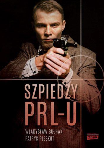 """News powstał w oparciu o książkę <a href=""""http://www.znak.com.pl/ciekawostkikartoteka,ksiazka,5584,Szpiedzy-PRL-u"""" target=""""_blank"""">""""Szpiedzy PRL-u""""</a> Patryka Pleskota i Władysława Bułhaka (Znak Horyzont 2014)."""