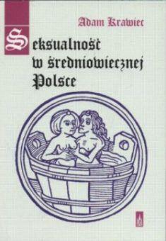 """Artykuł powstał między innymi w oparciu o książkę Adama Krawca pt. """"Seksualność w średniowiecznej Polsce"""" (Poznań 2000)."""
